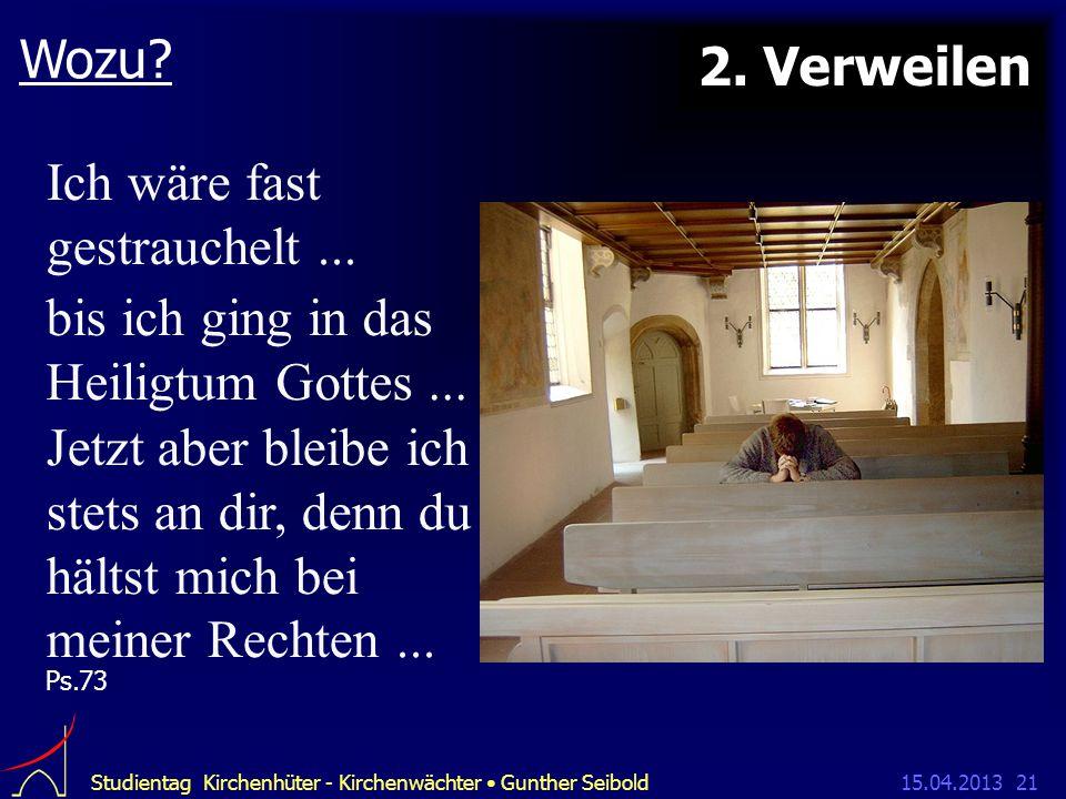 15.04.2013Studientag Kirchenhüter - Kirchenwächter Gunther Seibold21 Wozu.