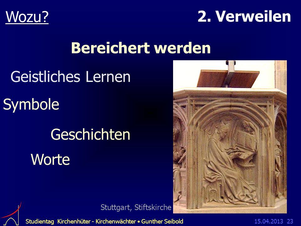 15.04.2013Studientag Kirchenhüter - Kirchenwächter Gunther Seibold23 Wozu.