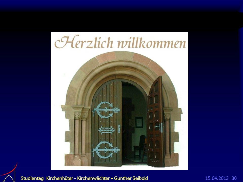 15.04.2013Studientag Kirchenhüter - Kirchenwächter Gunther Seibold30