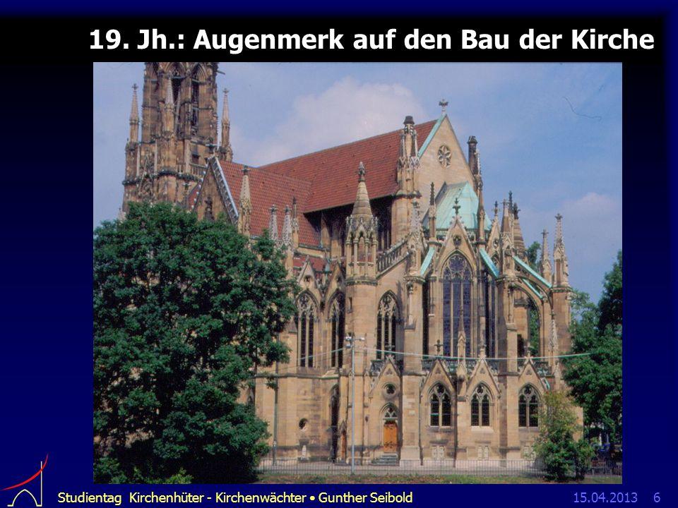 15.04.2013Studientag Kirchenhüter - Kirchenwächter Gunther Seibold6 19.