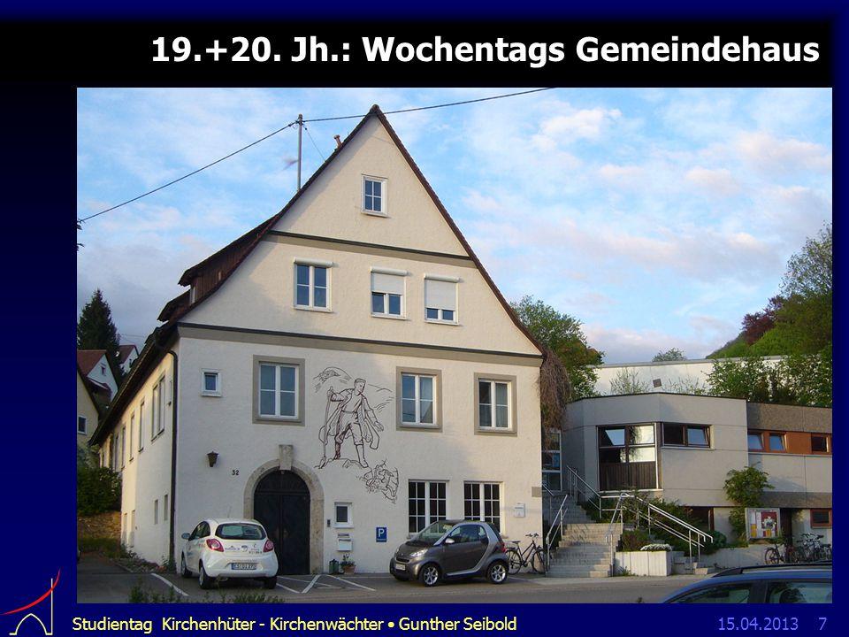 15.04.2013Studientag Kirchenhüter - Kirchenwächter Gunther Seibold7 19.+20.
