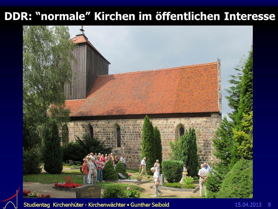 15.04.2013Studientag Kirchenhüter - Kirchenwächter Gunther Seibold9 DDR: normale Kirchen im öffentlichen Interesse