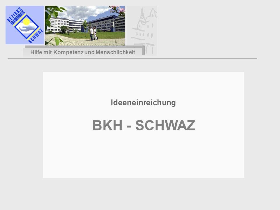 Ideeneinreichung BKH - SCHWAZ Hilfe mit Kompetenz und Menschlichkeit