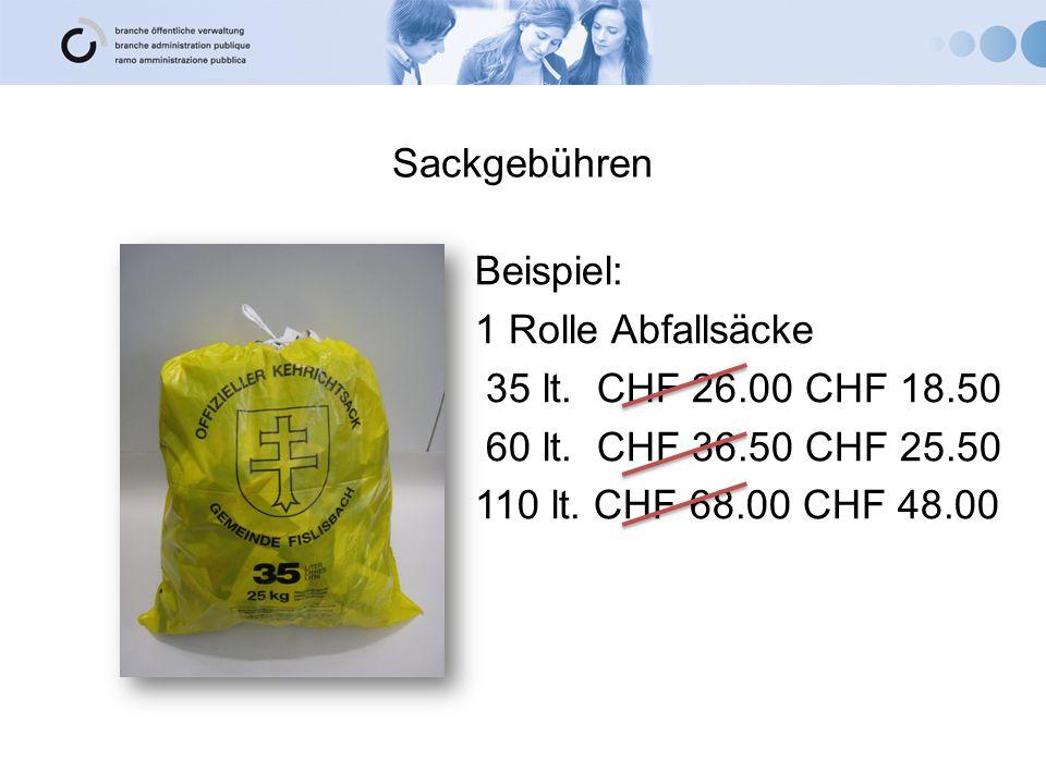 Sackgebühren Beispiel: 1 Rolle Abfallsäcke 35 lt. CHF 26.00 CHF 18.50 60 lt. CHF 36.50 CHF 25.50 110 lt. CHF 68.00 CHF 48.00