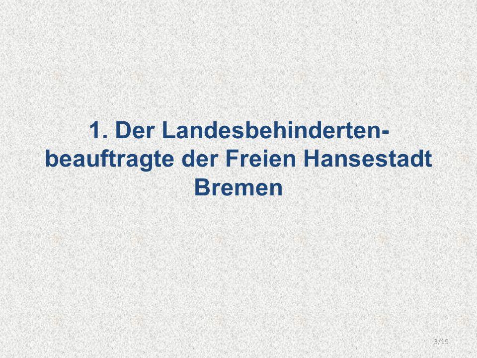 1. Der Landesbehinderten- beauftragte der Freien Hansestadt Bremen 3/19