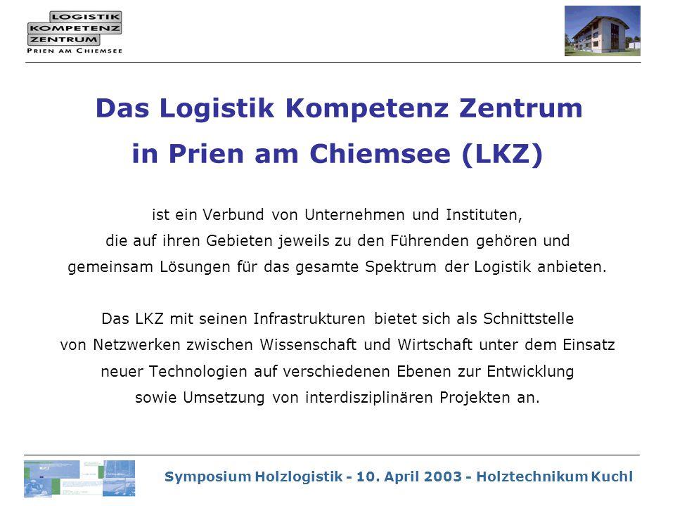 Symposium Holzlogistik - 10. April 2003 - Holztechnikum Kuchl Holz & Logistik ?