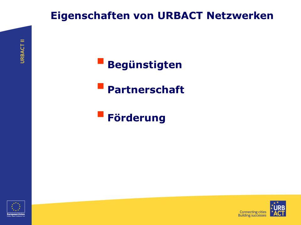 Eigenschaften von URBACT Netzwerken  Begünstigten  Partnerschaft  Förderung