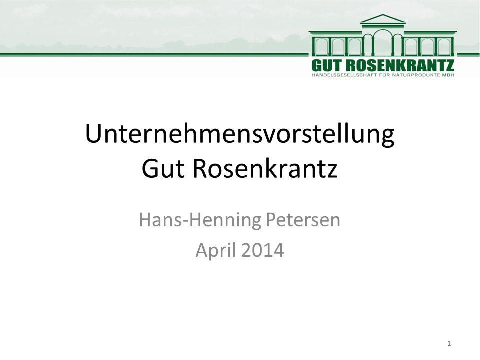 Unternehmensvorstellung Gut Rosenkrantz Hans-Henning Petersen April 2014 1