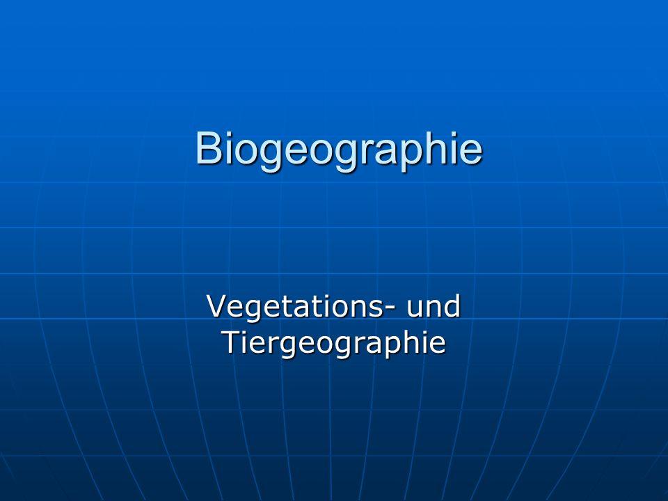 Biogeographie Vegetations- und Tiergeographie