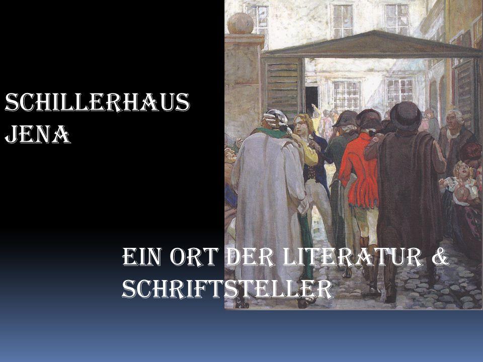 Ein Ort der Literatur & Schriftsteller Schillerhaus Jena