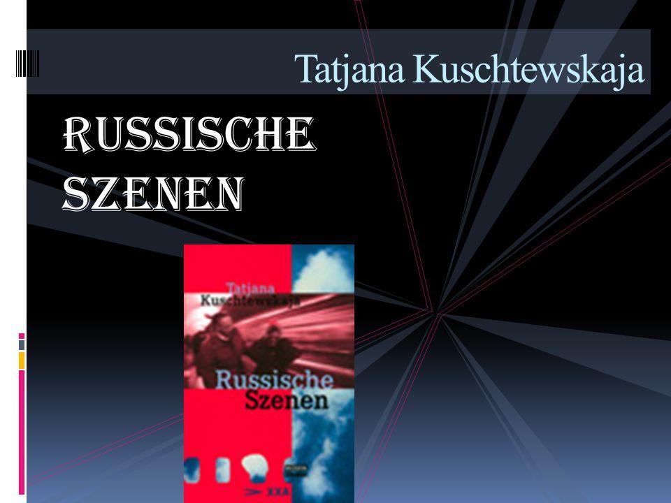 Russische Szenen Tatjana Kuschtewskaja
