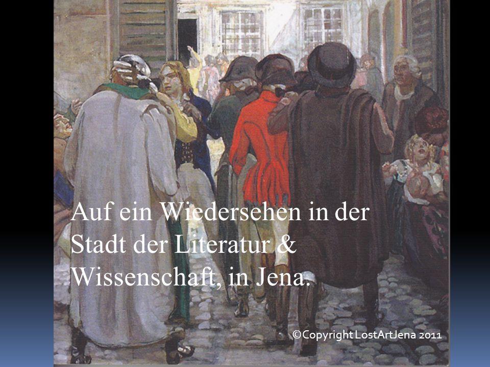 ©Copyright LostArtJena 2011 Auf ein Wiedersehen in der Stadt der Literatur & Wissenschaft, in Jena.