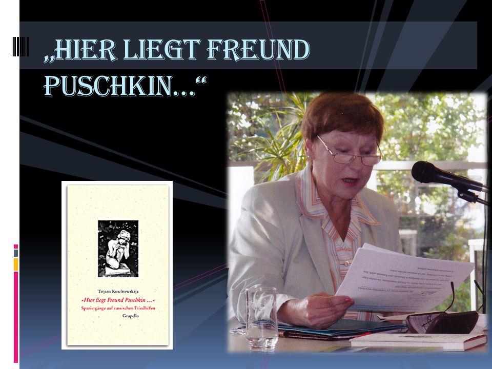"""Hier liegt Freund Puschkin…"