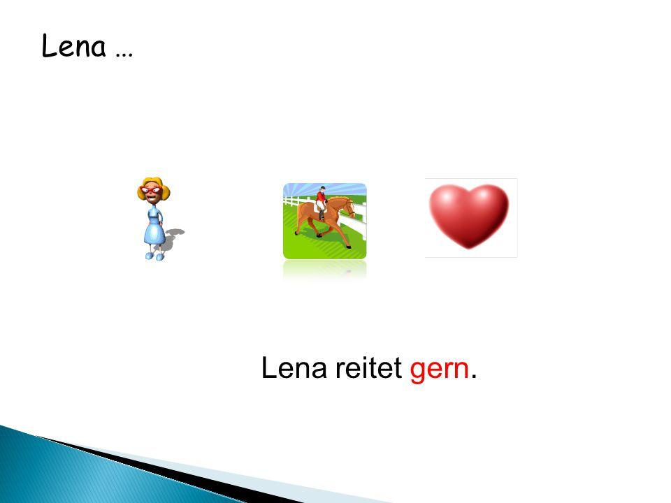 Lena … Lena reitet gern.