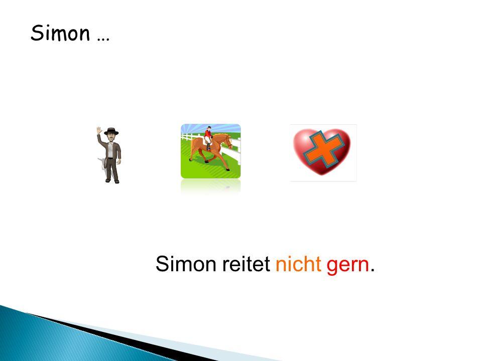 Simon … Simon reitet nicht gern.
