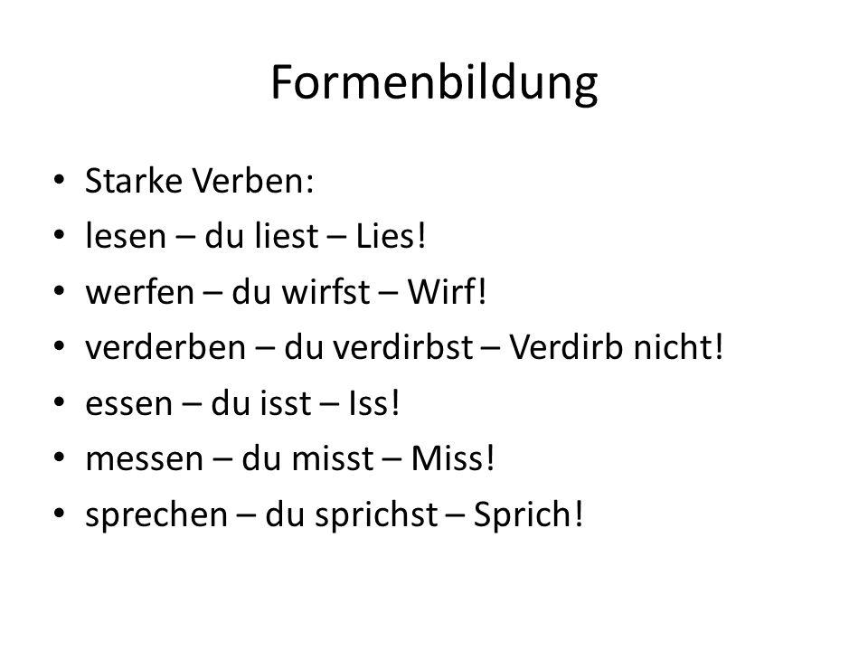 Formenbildung Starke Verben: lesen – du liest – Lies.