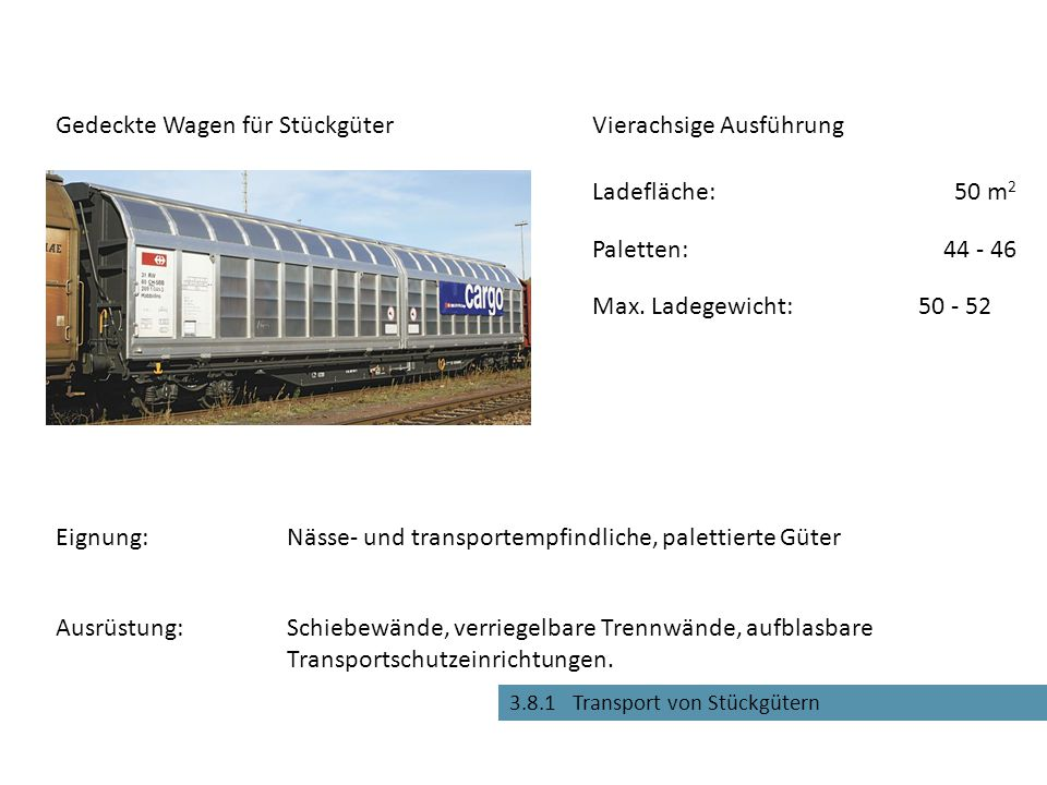 3.8.1 Transport von Stückgütern Schiebewände, verriegelbare Trennwände, aufblasbare Transportschutzeinrichtungen. Gedeckte Wagen für Stückgüter Eignun