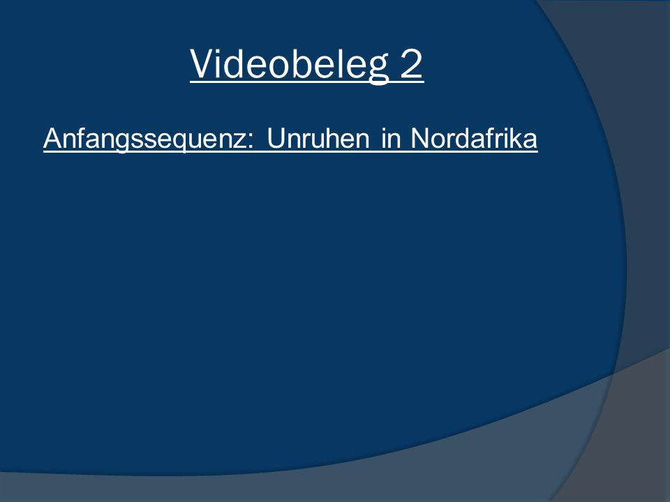 Videobeleg 2 Anfangssequenz: Unruhen in Nordafrika