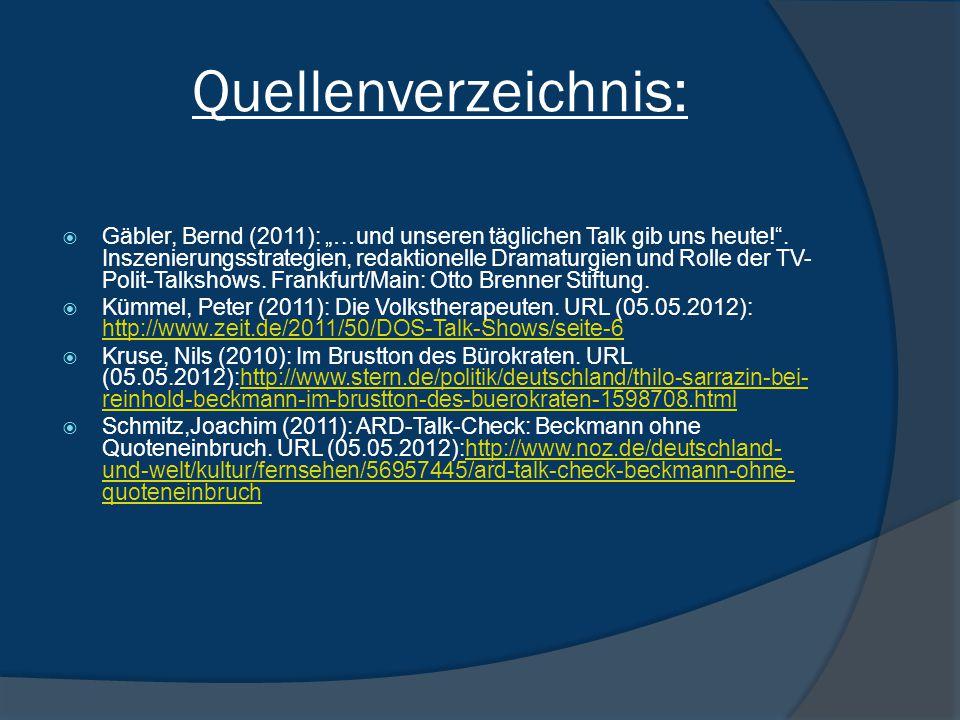 """Quellenverzeichnis:  Gäbler, Bernd (2011): """"…und unseren täglichen Talk gib uns heute! ."""
