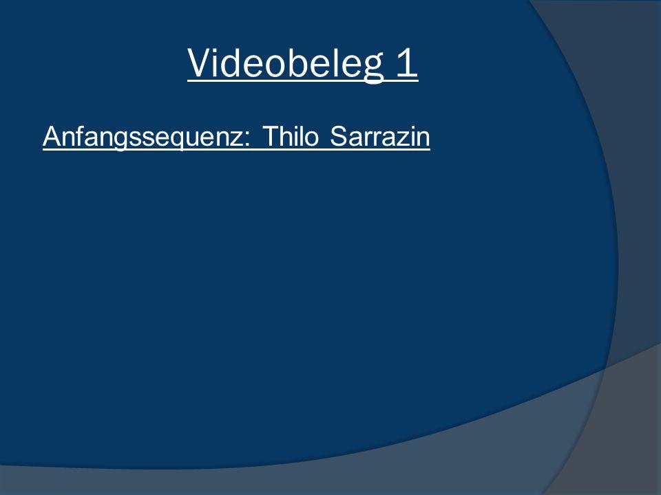 Videobeleg 1 Anfangssequenz: Thilo Sarrazin