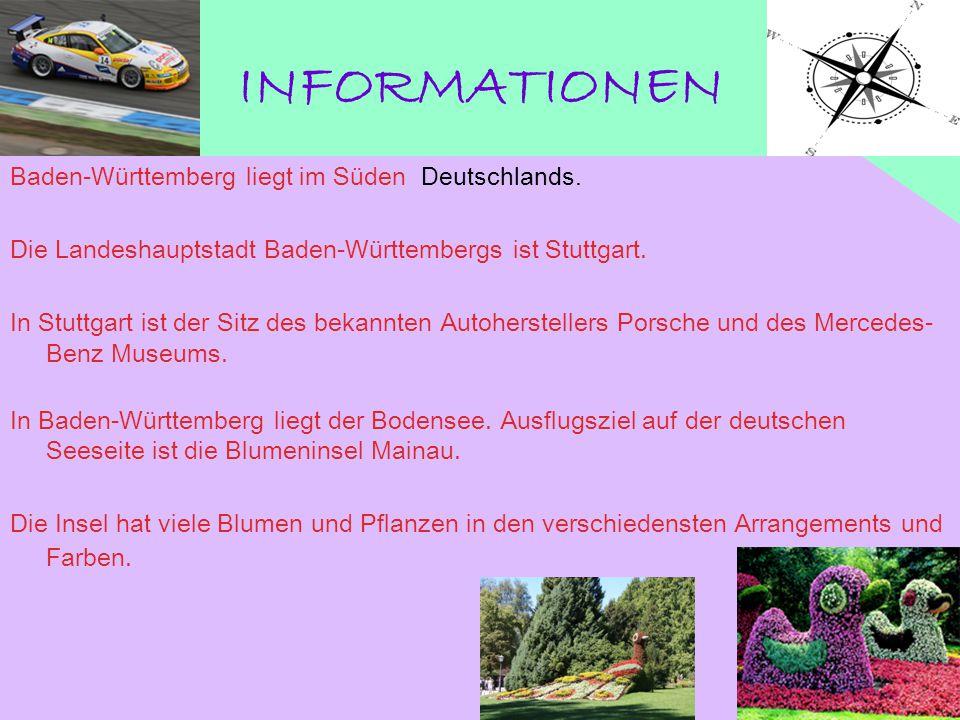 INFORMATIONEN Baden-Württemberg liegt im Süden Deutschlands. Die Landeshauptstadt Baden-Württembergs ist Stuttgart. In Stuttgart ist der Sitz des beka