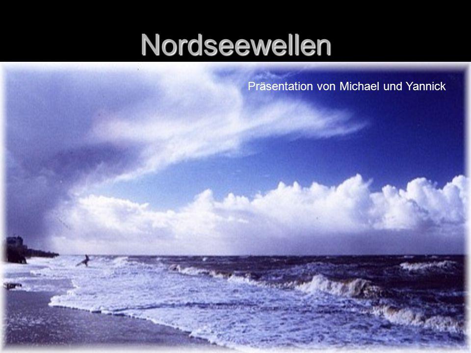 Nordseewellen Präsentation von Michael und Yannick