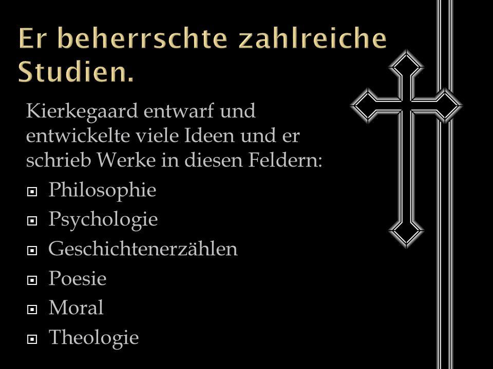 Kierkegaard entwarf und entwickelte viele Ideen und er schrieb Werke in diesen Feldern:  Philosophie  Psychologie  Geschichtenerzählen  Poesie  Moral  Theologie