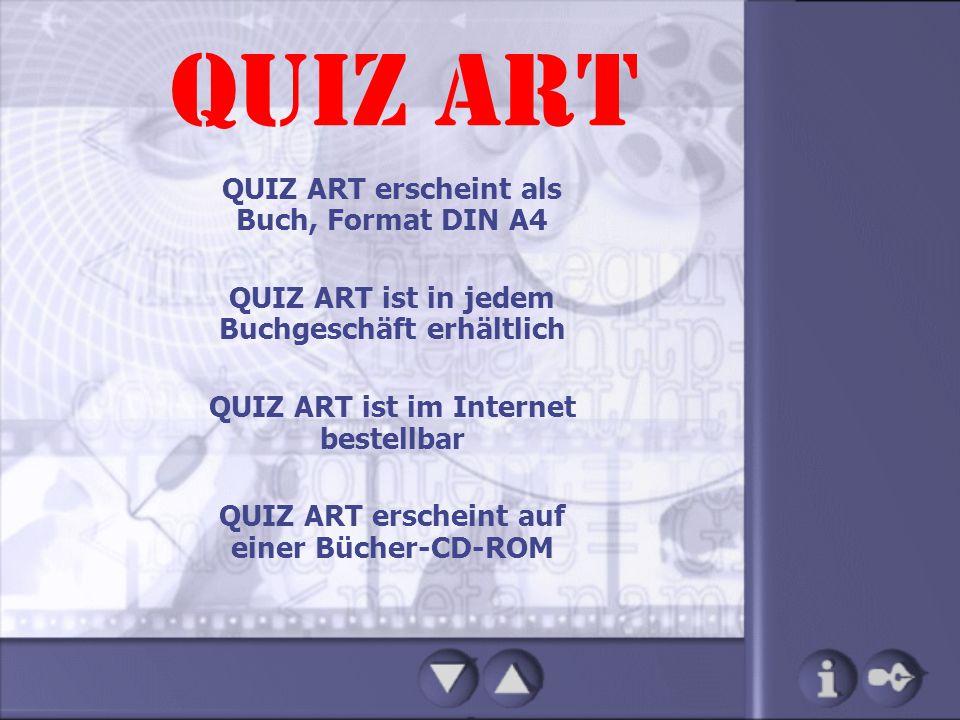 QUIZ ART QUIZ ART erscheint als Buch, Format DIN A4 QUIZ ART ist in jedem Buchgeschäft erhältlich QUIZ ART ist im Internet bestellbar QUIZ ART erschei