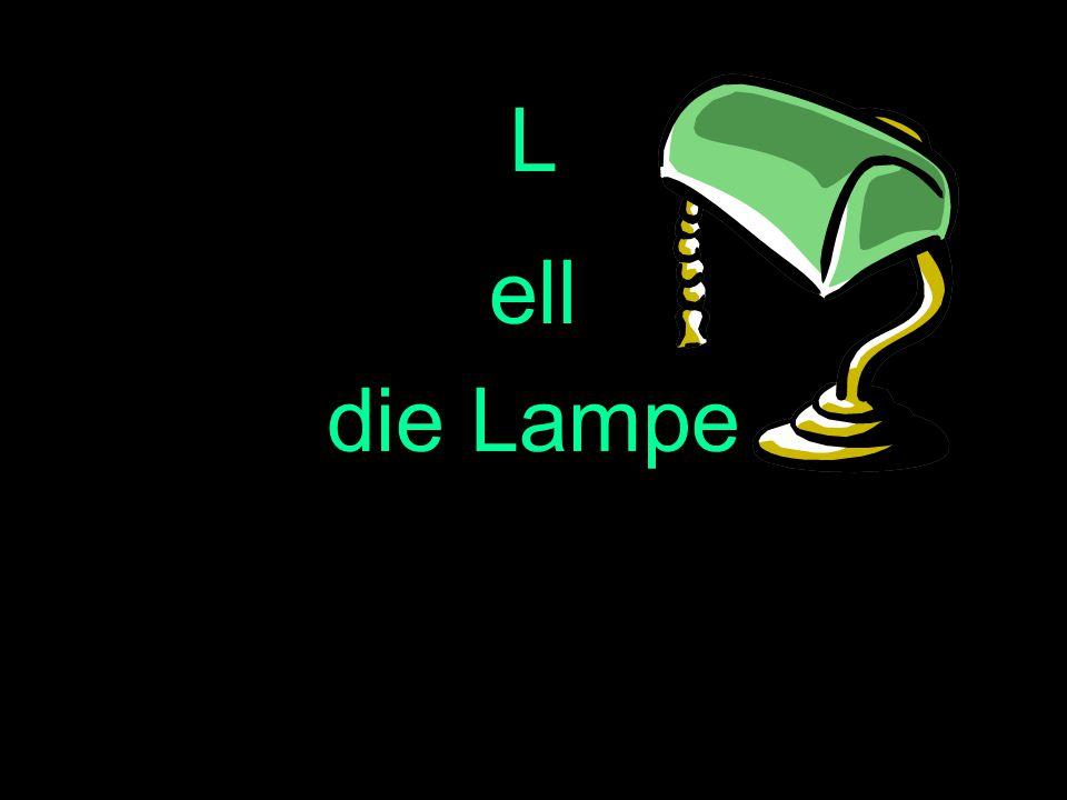 L ell die Lampe