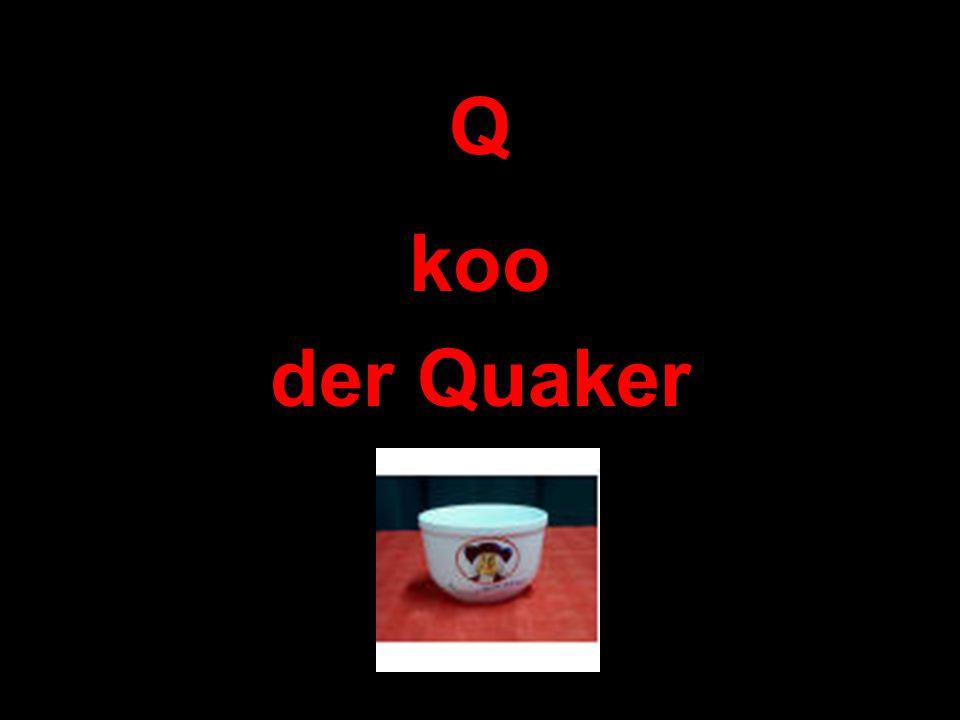 Q koo der Quaker