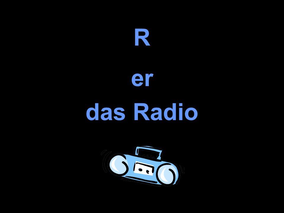 R er das Radio