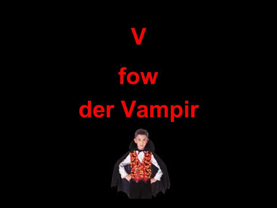 V fow der Vampir