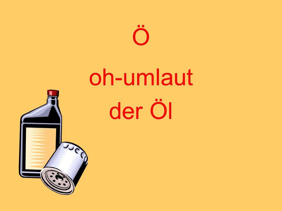 Ö oh-umlaut der Öl