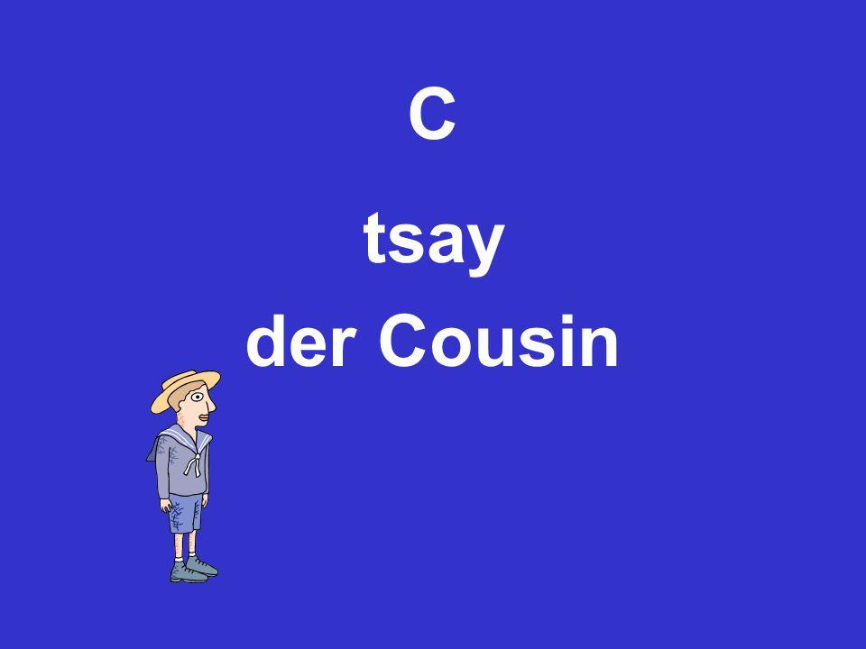 C tsay der Cousin