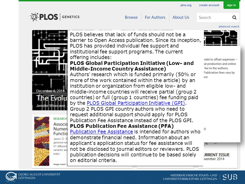 PLOS believes that lack of funds should not be a barrier to Open Access publication.
