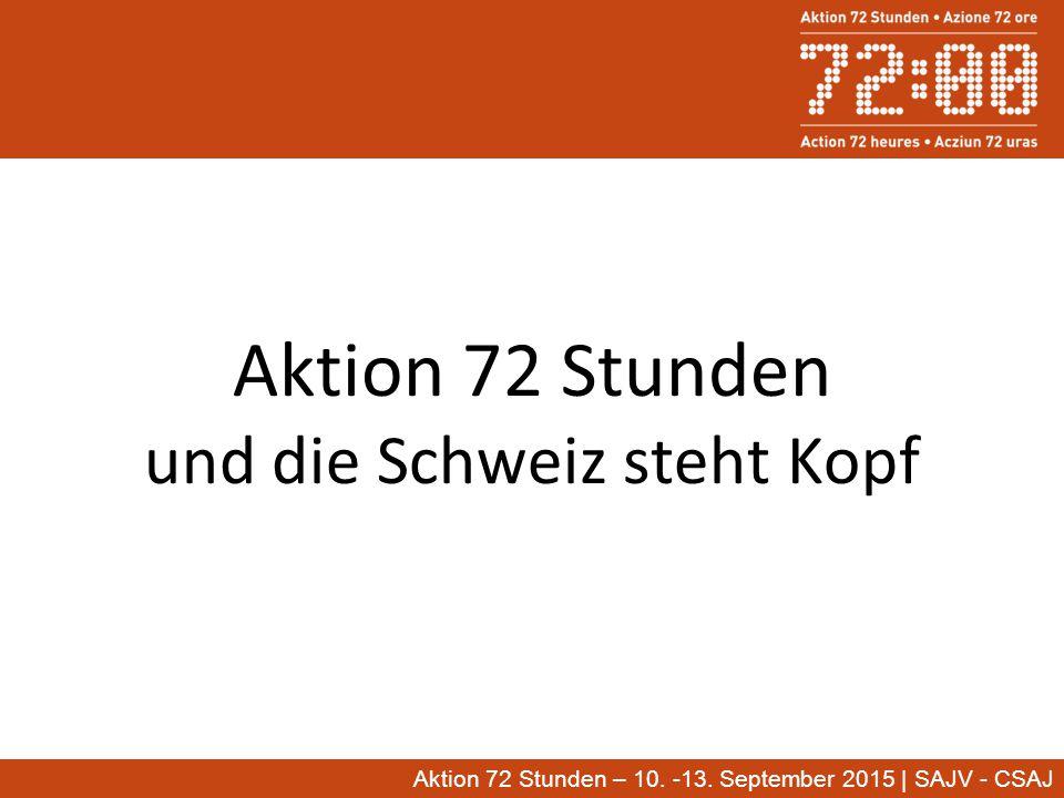 Aktion 72 Stunden und die Schweiz steht Kopf Aktion 72 Stunden – 10.