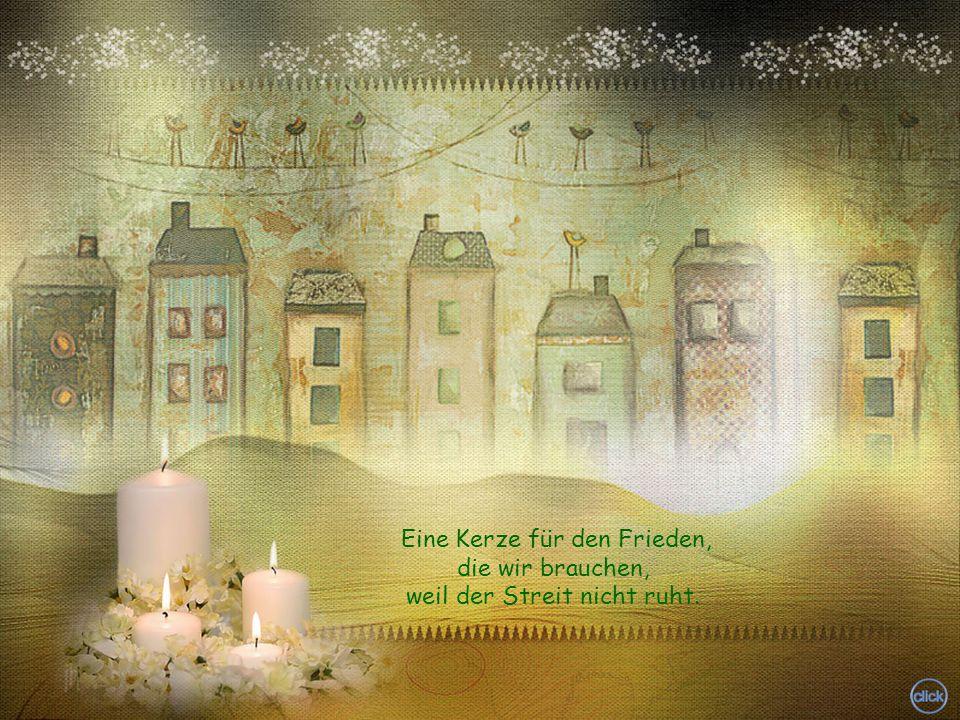 Eine Kerze für den Frieden, die wir brauchen, weil der Streit nicht ruht.