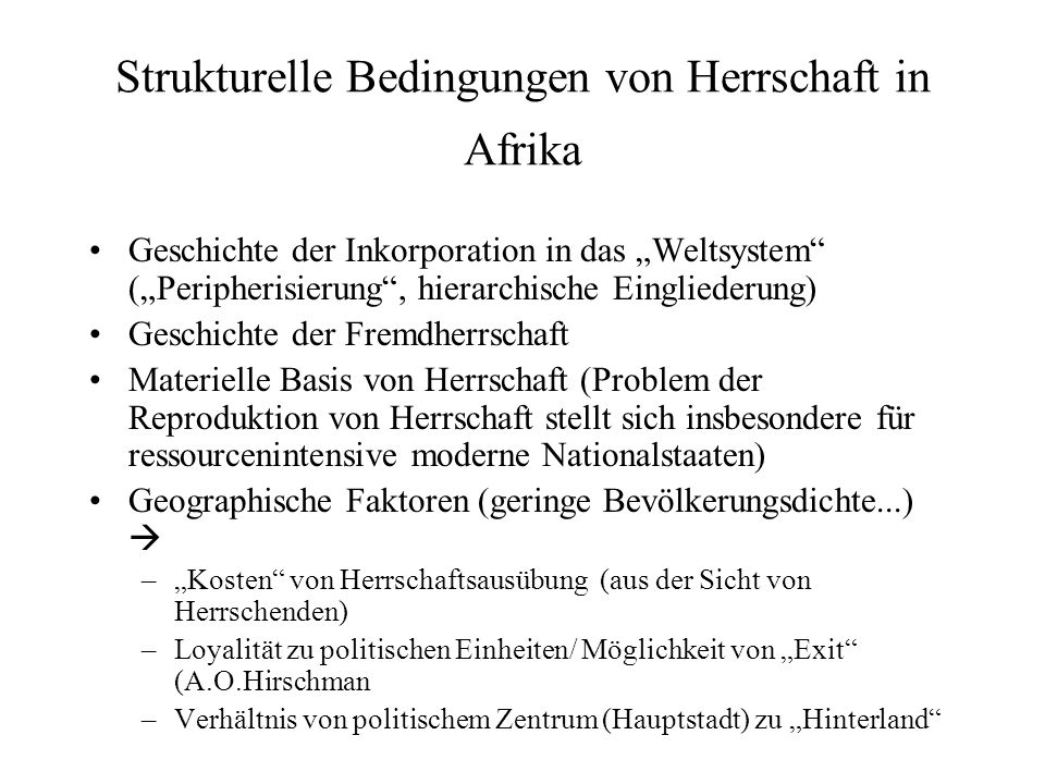 """Strukturelle Bedingungen von Herrschaft in Afrika Geschichte der Inkorporation in das """"Weltsystem"""" (""""Peripherisierung"""", hierarchische Eingliederung) G"""