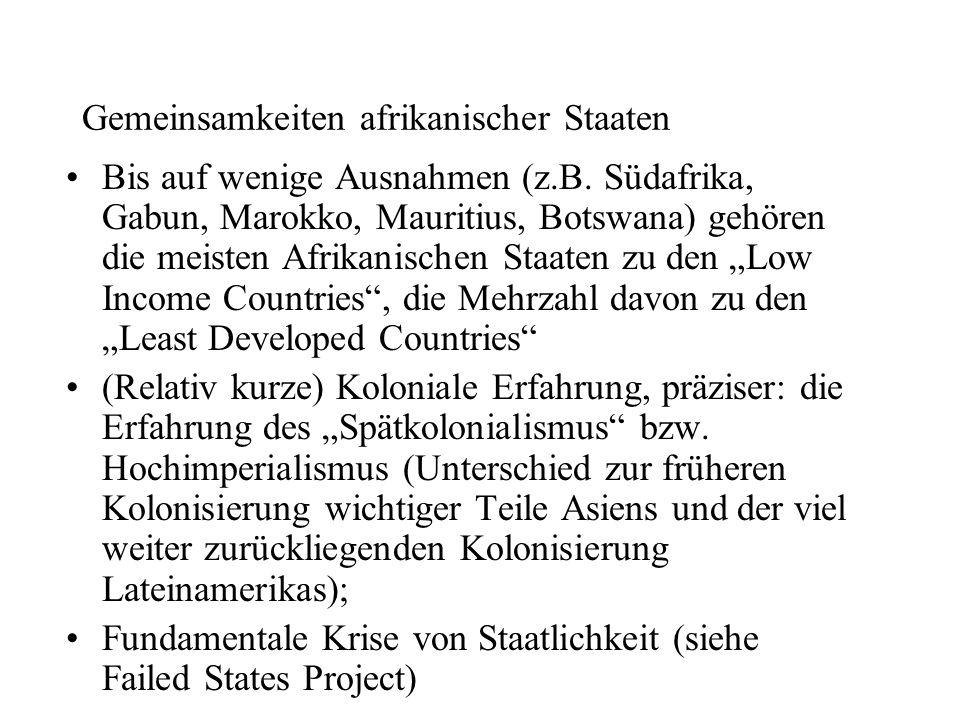 Gemeinsamkeiten afrikanischer Staaten Bis auf wenige Ausnahmen (z.B. Südafrika, Gabun, Marokko, Mauritius, Botswana) gehören die meisten Afrikanischen