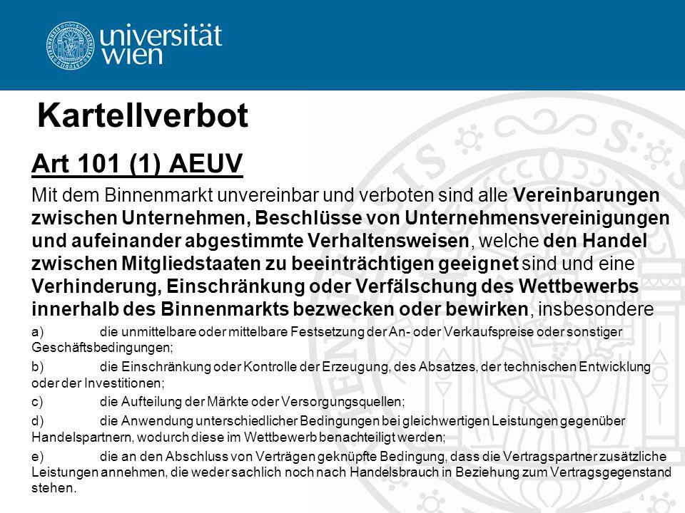 Kartellverbot Art 101 (1) AEUV Mit dem Binnenmarkt unvereinbar und verboten sind alle Vereinbarungen zwischen Unternehmen, Beschlüsse von Unternehmens