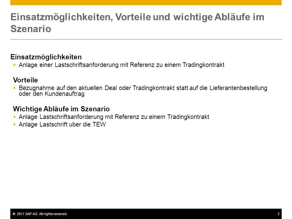 ©2011 SAP AG. All rights reserved.2 Einsatzmöglichkeiten, Vorteile und wichtige Abläufe im Szenario Einsatzmöglichkeiten  Anlage einer Lastschriftsan