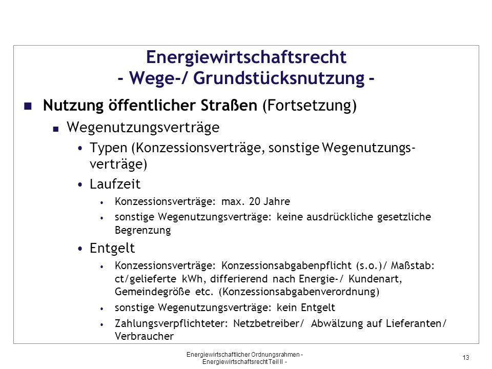 Energiewirtschaftlicher Ordnungsrahmen - Energiewirtschaftsrecht Teil II - 13 Energiewirtschaftsrecht - Wege-/ Grundstücksnutzung - Nutzung öffentlich