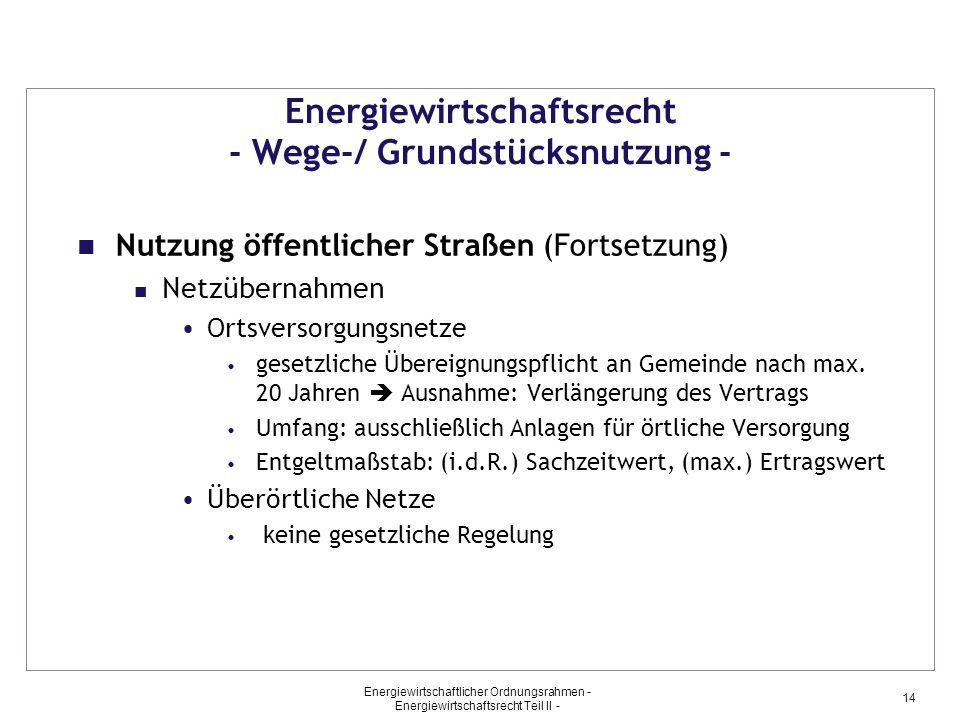 Energiewirtschaftlicher Ordnungsrahmen - Energiewirtschaftsrecht Teil II - 14 Energiewirtschaftsrecht - Wege-/ Grundstücksnutzung - Nutzung öffentlich