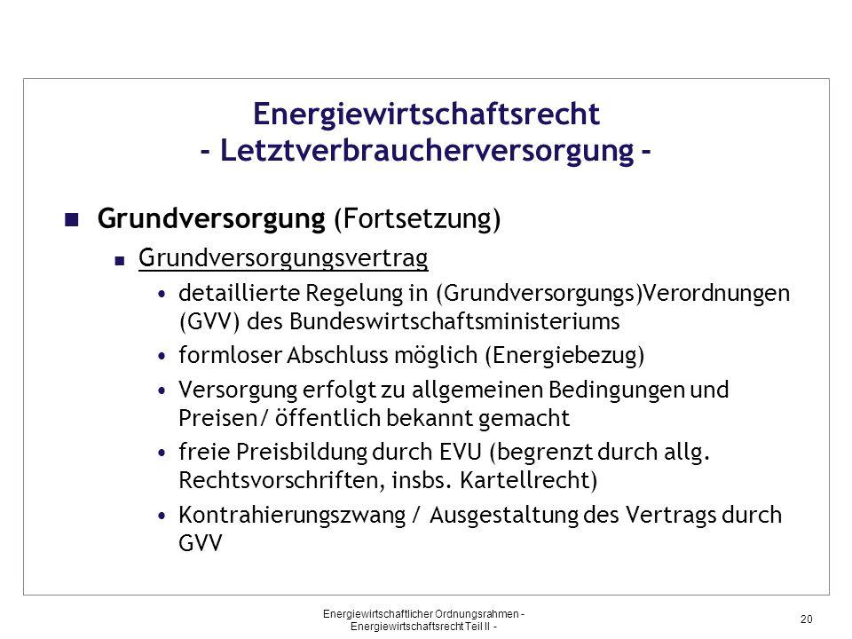 Energiewirtschaftlicher Ordnungsrahmen - Energiewirtschaftsrecht Teil II - 20 Energiewirtschaftsrecht - Letztverbraucherversorgung - Grundversorgung (