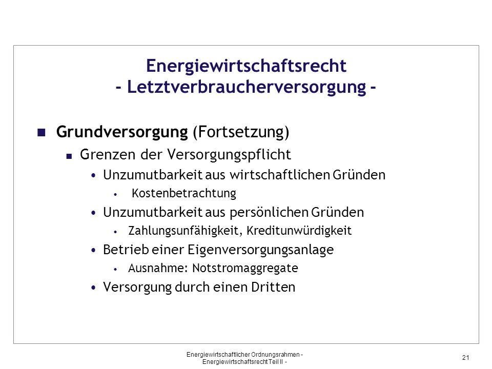 Energiewirtschaftlicher Ordnungsrahmen - Energiewirtschaftsrecht Teil II - 21 Energiewirtschaftsrecht - Letztverbraucherversorgung - Grundversorgung (