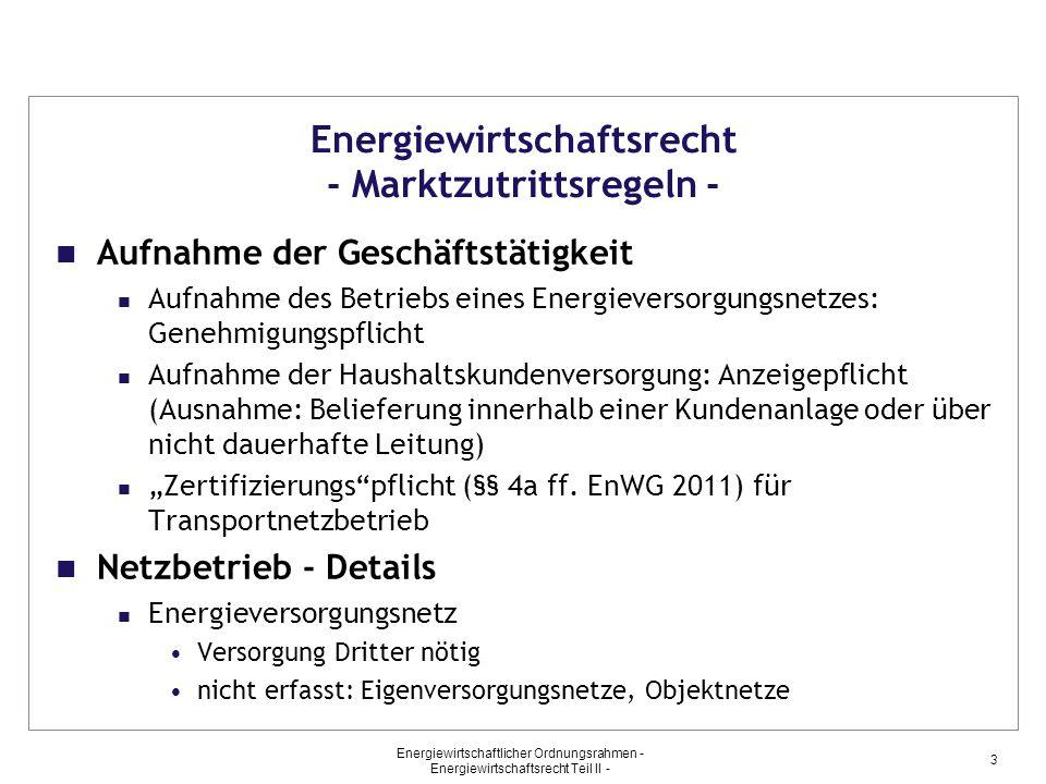 Energiewirtschaftlicher Ordnungsrahmen - Energiewirtschaftsrecht Teil II - 14 Energiewirtschaftsrecht - Wege-/ Grundstücksnutzung - Nutzung öffentlicher Straßen (Fortsetzung) Netzübernahmen Ortsversorgungsnetze gesetzliche Übereignungspflicht an Gemeinde nach max.