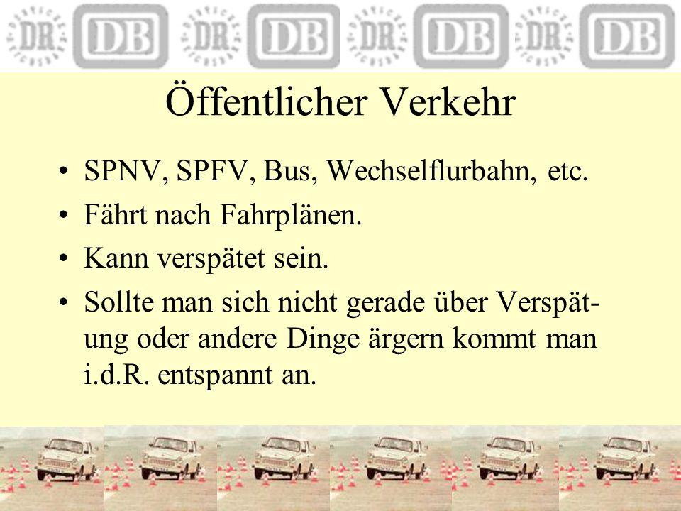 Öffentlicher Verkehr SPNV, SPFV, Bus, Wechselflurbahn, etc.