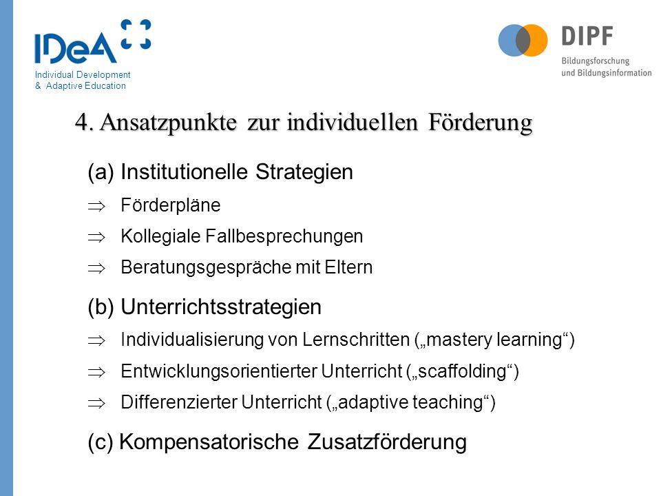 (a)Institutionelle Strategien  Förderpläne  Kollegiale Fallbesprechungen  Beratungsgespräche mit Eltern (b) Unterrichtsstrategien  Individualisier