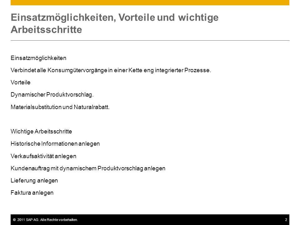 ©2011 SAP AG. Alle Rechte vorbehalten.2 Einsatzmöglichkeiten, Vorteile und wichtige Arbeitsschritte Einsatzmöglichkeiten Verbindet alle Konsumgütervor