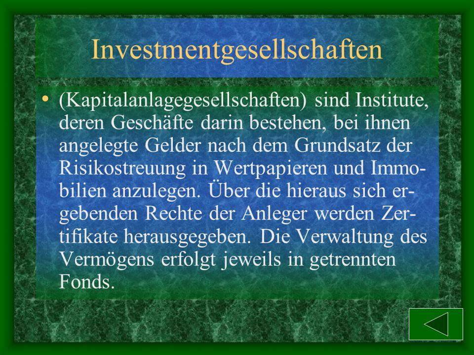 Wertpapiersammelbanken (Kassenvereine) sind Institute, die in allen Bör- senplätzen bestehen und die Sammelverwahrung und den Effektengiroverkehr betr